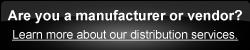 Manufacturer or Vendor Distribution services